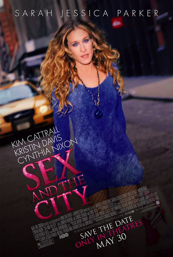 Sex and the City: The Movie Poster FirstShowing.net: http://www.firstshowin