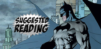 Suggested Reading: The Dark Knight - From Batman to Joker