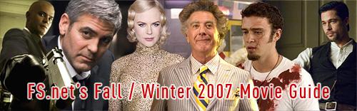 FS.net's Fall / Winter 2007 Movie Guide