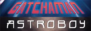 Gatchaman and Astroboy