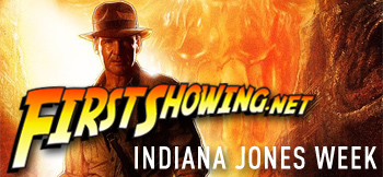 FirstShowing.net Presents: Indiana Jones Week
