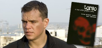 Rumor: Matt Damon in David Fincher's Torso Adaptation?