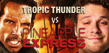 Mega Review: Tropic Thunder vs Pineapple Express!