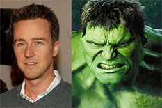 Edward Norton is Hulk