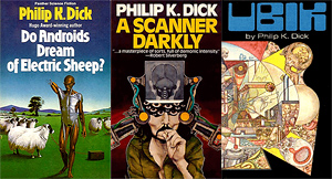 Philip K. Dick: Do Androids Dream of Electric Sheep?, A Scanner Darkly, Ubik