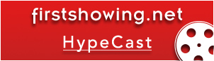 FirstShowing.net HypeCast