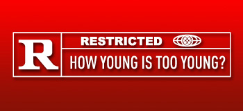 R-Rated Movies: When Is Young Too Young?