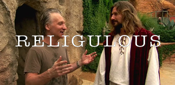 Bill Maher's Religulous