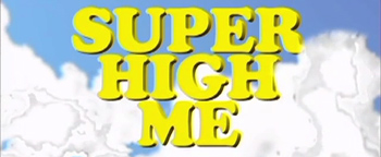 Super High Me