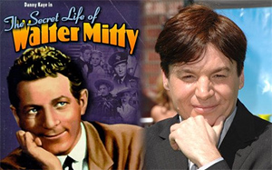Walter Mitty and Mike Myers