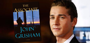 Shia LaBeouf Headlining John Grisham's The Associate