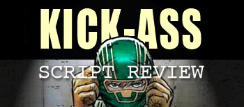 Script Review: Matthew Vaughn's Kick-Ass Adaptation