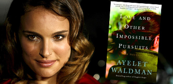 Natalie Portman Starring in Love and Other Impossible Pursuits